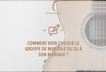 Comment bien choisir le groupe de musique ou DJ à son mariage ?