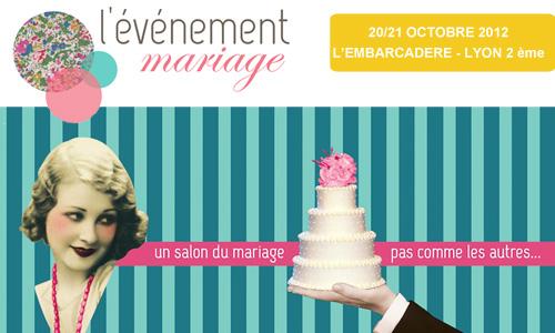 Salon du mariage Lyon 2012 avec L'Evenement Mariage et Lyon-mariage.com